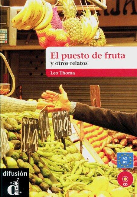 El puesto de frutas y otros relatos cortos. Buch mit Audio-CD -