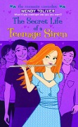 The Secret Life of a Teenage Siren - Wendy Toliver
