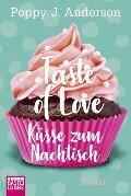 Taste of Love - Küsse zum Nachtisch - Poppy J. Anderson