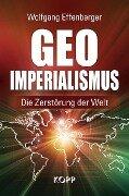 Geo-Imperialismus - Wolfgang Effenberger