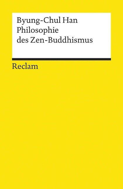 Philosophie des Zen-Buddhismus - Byung-Chul Han