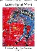 Kunstobjekt Pferd (Wandkalender 2019 DIN A3 hoch) - Elke Stürznickel