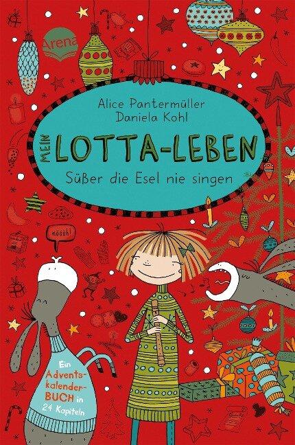 Mein Lotta-Leben. Süßer die Esel nie singen - Alice Pantermüller