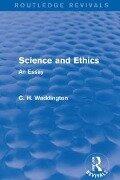 Science and Ethics - C. H. Waddington