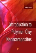 Introduction to Polymer-Clay Nanocomposites - Ahmet Gurses