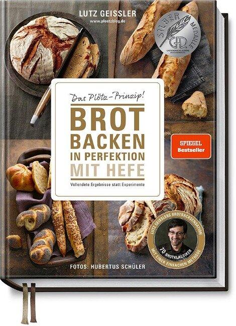 Brot backen in Perfektion - Lutz Geißler