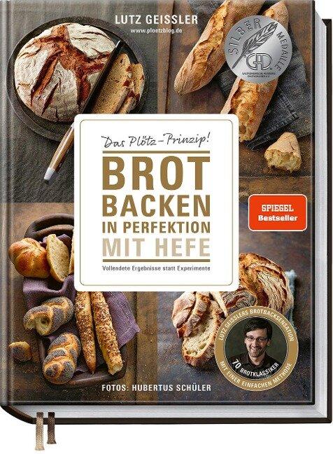 Brot backen in Perfektion mit Hefe - Lutz Geißler