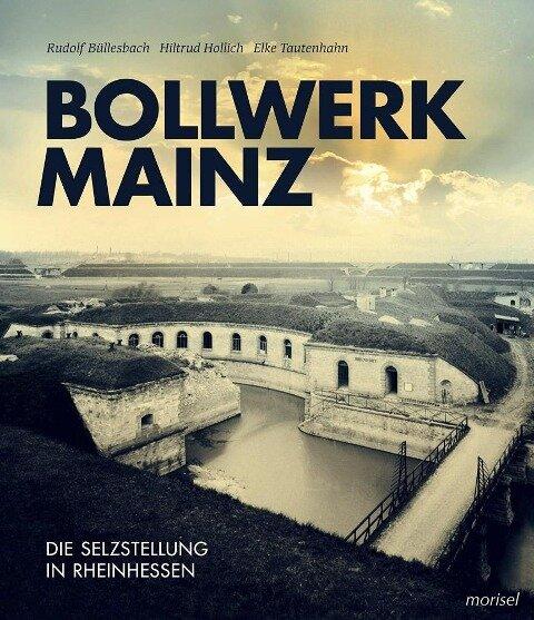 Bollwerk Mainz - Rudolf Büllesbach, Hiltrud Hollich, Elke Tautenhahn