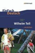 Wilhelm Tell. EinFach Deutsch ...verstehen - Friedrich Schiller, Stefan Volk