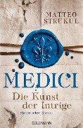 Medici - Die Kunst der Intrige - Matteo Strukul