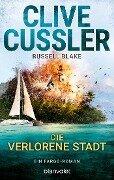 Die verlorene Stadt - Clive Cussler, Russell Blake