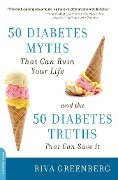 50 Diabetes Myths That Can Ruin Your Life - Riva Greenberg
