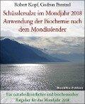 Schüsslersalze im Mondjahr 2018 Anwendung der Biochemie nach dem Mondkalender - Robert Kopf, Gudrun Prentzel