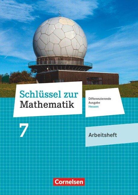 Schlüssel zur Mathematik 7. Schuljahr - Differenzierende Ausgabe Hessen - Arbeitsheft mit eingelegten Lösungen -