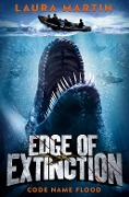 Code Name Flood (Edge of Extinction, Book 2) - Laura Martin