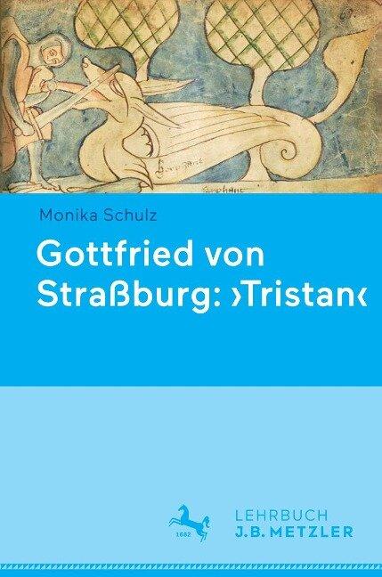 Gottfried von Straßburg: 'Tristan' - Monika Schulz