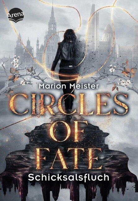 Circles of Fate (1). Schicksalsfluch - Marion Meister