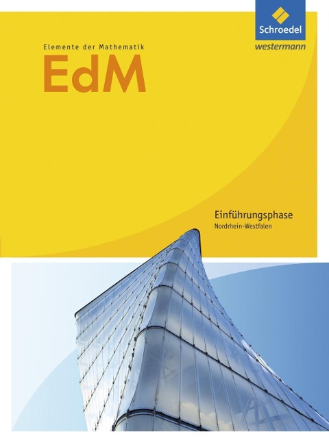 Elemente der Mathematik. Einführungsphase: Schülerband. Nordrhein-Westfalen -