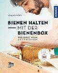 Bienen halten mit der BienenBox - Johannes Weber