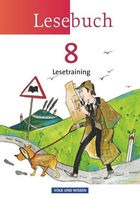 Lesebuch 8. Schuljahr. Lesetraining Arbeitsheft. Östliche Bundesländer und Berlin -