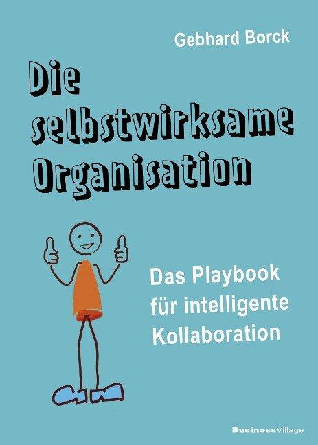 Die selbstwirksame Organisation - Borck Gebhard