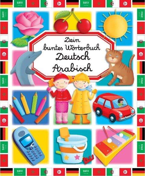 Dein buntes Wörterbuch: Deutsch-Arabisch -