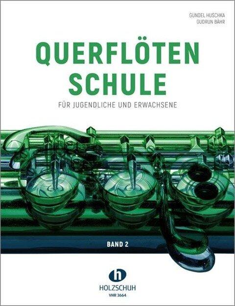Querflötenschule Band 2 - Gundel Huschka, Gudrun Bähr