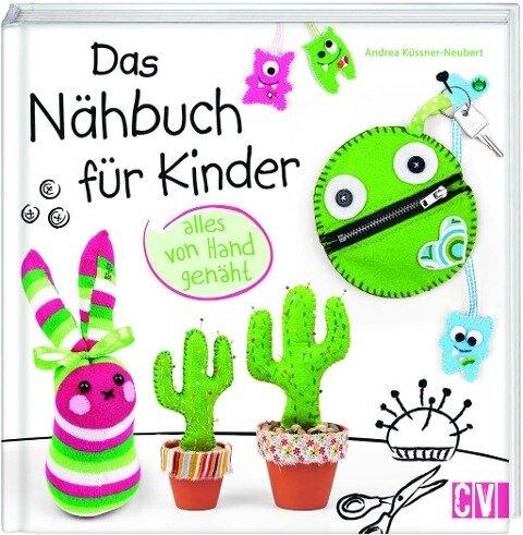 Das Nähbuch für Kinder - alles von Hand genäht - Andrea Küssner-Neubert