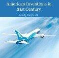 American Inventions in 21st Century - Trinity Hardwick