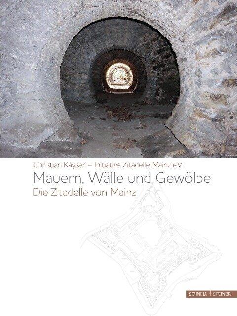 Mauern, Wälle und Gewölbe - Christian Kayser