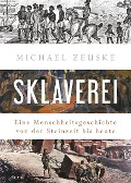 Sklaverei - Michael Zeuske