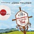 Schwindelfrei ist nur der Tod - Alpenkrimi (Autorenlesung) - J¿rg Maurer