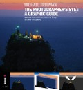 The Photographers Eye: A graphic Guide - Michael Freeman