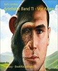 Artefakte Band 11 - Vor Adam - Jack London