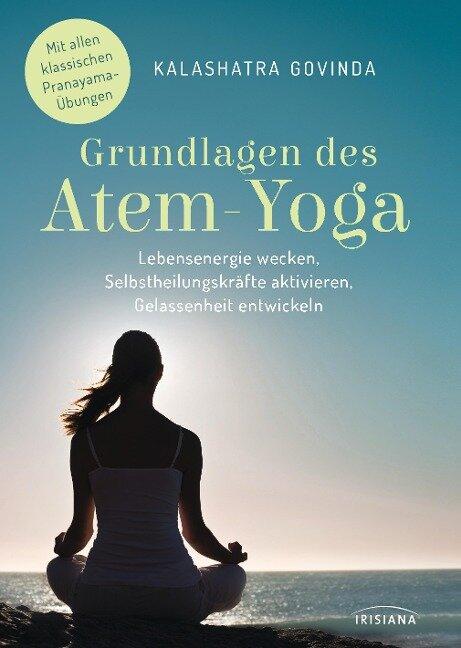 Grundlagen des Atem-Yoga - Kalashatra Govinda