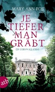 Je tiefer man gräbt - Mary Ann Fox