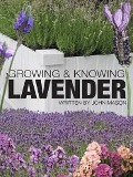 Growing and Knowing Lavender - John Mason