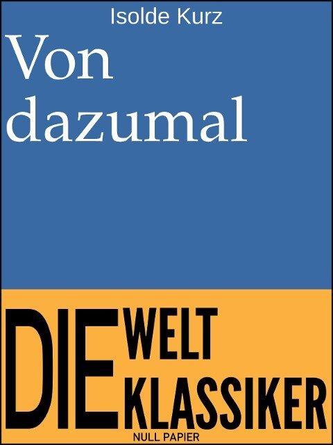 Von dazumal - Isolde Kurz