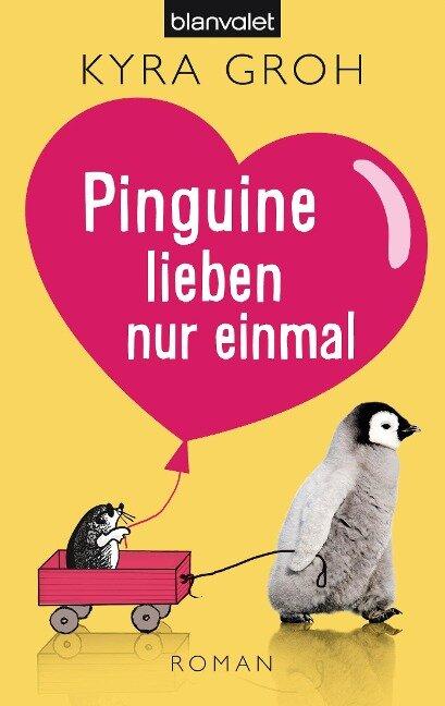 Pinguine lieben nur einmal - Kyra Groh