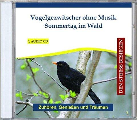 Vogelgezwitscher ohne Musik - Sommertag im Wald -