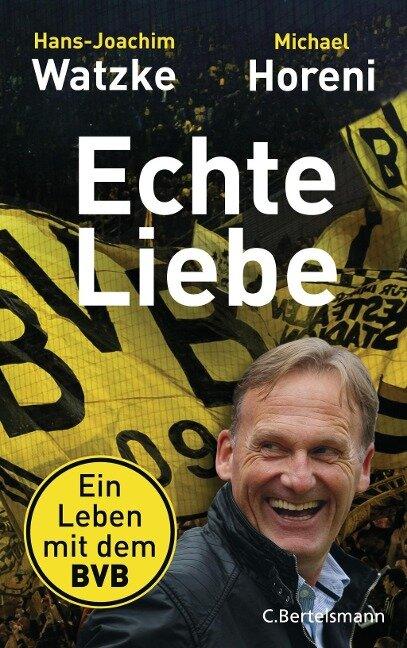 Echte Liebe - Hans-Joachim Watzke, Michael Horeni