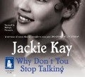 Why Don't You Stop Talking? - Jackie Kay