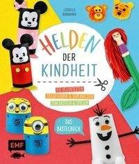 Helden der Kindheit - Das Bastelbuch - Ludmilla Barabanov