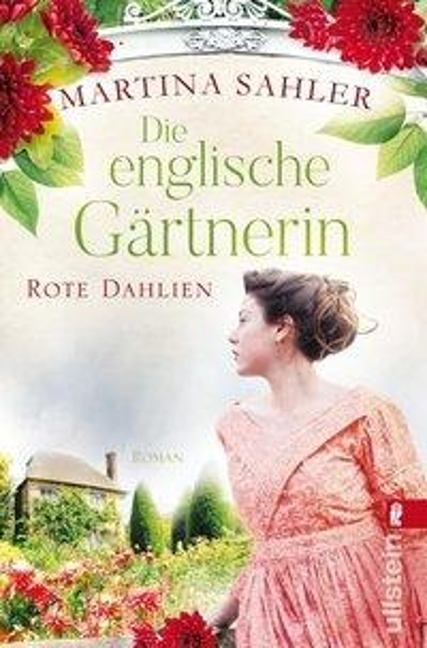Die englische Gärtnerin - Rote Dahlien - Martina Sahler