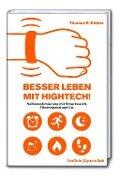 Besser Leben mit Hightech! - Thomas R. Köhler
