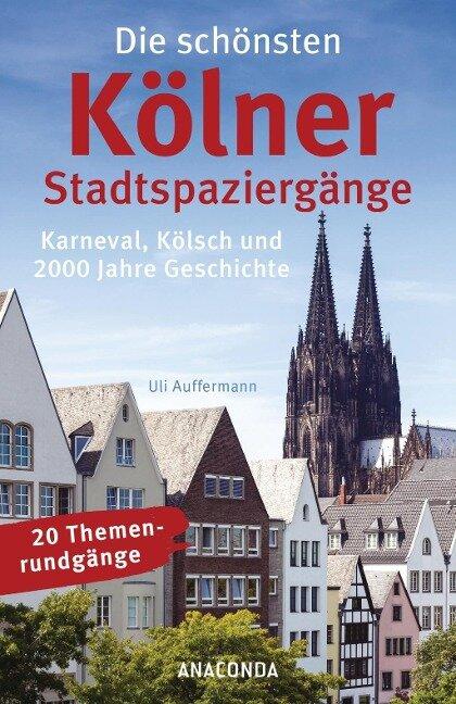 Die schönsten Kölner Stadtspaziergänge