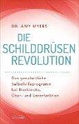 Die Schilddrüsen-Revolution - Amy Myers