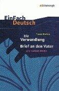 Die Verwandlung, Brief an den Vater und andere Werke. EinFach Deutsch Textausgaben - Franz Kafka