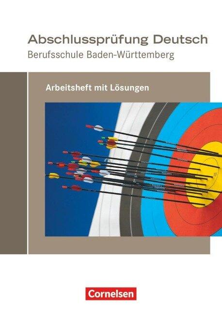 Das Deutschbuch für Berufsschulen - Arbeitsheft - Prüfungsvorbereitung Baden-Württemberg -