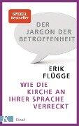 Der Jargon der Betroffenheit - Erik Flügge